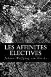 Les affinites electives - CreateSpace Independent Publishing Platform - 30/01/2013