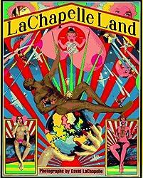 Lachapelle Land: Photographs
