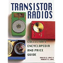 Transistor Radios: A Collector's Encyclopedia and Price Guide
