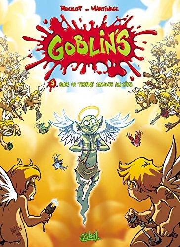 Goblin's T03 : Sur la terre comme au ciel par Tristan Roulot
