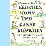 Veilchen, Mohn und Gänseblümchen: Pflanzen bestimmen mit Kindern