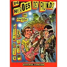 Los Héroes Del Ruido: Si Esto Es Rock And Roll.. Que Viva La Tuna!