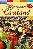 coeur convoité (Un) / Barbara Cartland | Cartland, Barbara. Auteur