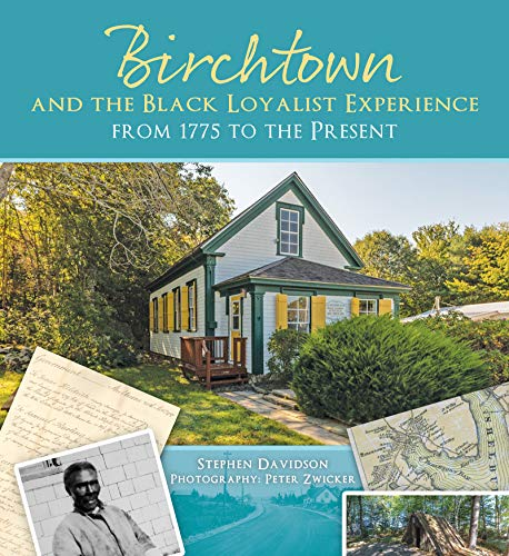 Birchtown and the Black Loyalist Experience: From 1775 to the Present