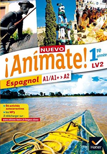 Nuevo Animate Espagnol 1re année éd. 2015 - Manuel de l'élève - Nouveau programme 2016