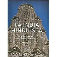 La India Hinduista: Templos Y Santuarios De Kajuraho A Madurai