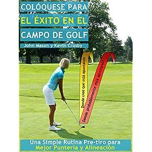 Colóquese para el Éxito en el Campo de Golf: Una Simple Rutina Pre-tiro para una Mejor Puntería y Alineación