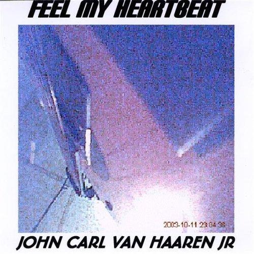feel-my-heartbeat-by-van-haaren-john-carl-jr-2008-04-01