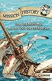 Mission History: Drei Ratekrimis aus der Zeit der Entdecker
