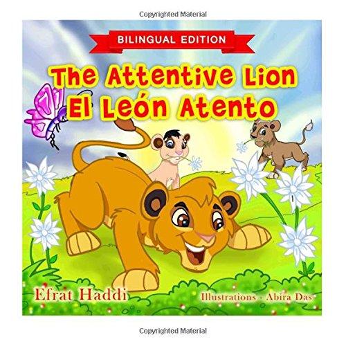 The Attentive Lion / El León atento (Bilingual English-Spanish Edition): Volume 5 (Bilingual picture books for kids)