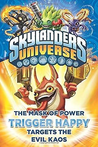 The Mask of Power: Trigger Happy Targets the Evil Kaos #8 (Skylanders Universe) by Onk Beakman