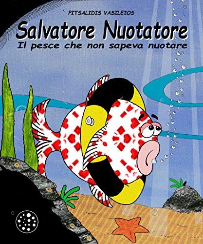 Salvatore Nuotatore: Il pesce che non sapeva nuotare