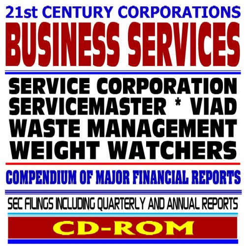21st Century Corporations: Business Services - Service Corporation International, ServiceMaster, Viad, Waste Management, Weight Watchers - SEC Filings (CD-ROM)