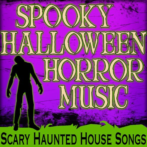 Spooky Halloween Horror Music Scary Haunted House Songs