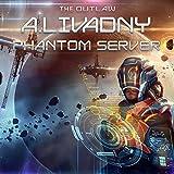The Outlaw: Phantom Server Trilogy Series, Book 2