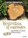 Rencontres et Mariages. Quand Bible et Culture s'entrecroisent