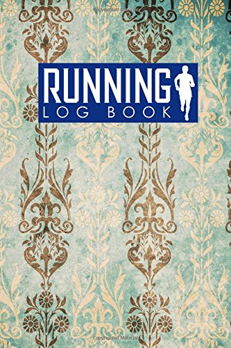 Running Log Book: Runners Logbook, Running Log Template, Training Schedule Running, Track Distance, Time, Speed, Weather, Calories & Heart Rate: Volume 60 por Rogue Plus Publishing