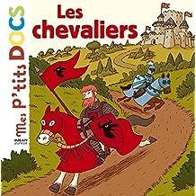 Mes P'tits Docs: Les Chevaliers