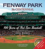 Fenway Park: The Centennial: 100 Years of Red Sox Baseball [With DVD] by Saul Wisnia (13-Sep-2011) Hardcover