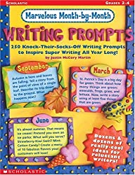 Marvelous, Month-By-Month Writing Prompts: 250 Knock-Their-Socks-Off Writing Prompts to Inspire Super Writing All Year Long!