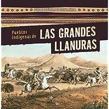 Pueblos indígenas de Las Grandes Llanuras / Native Peoples of the Great Plains (Pueblos Indígenas De Norteamérica / Native Peoples of North America)