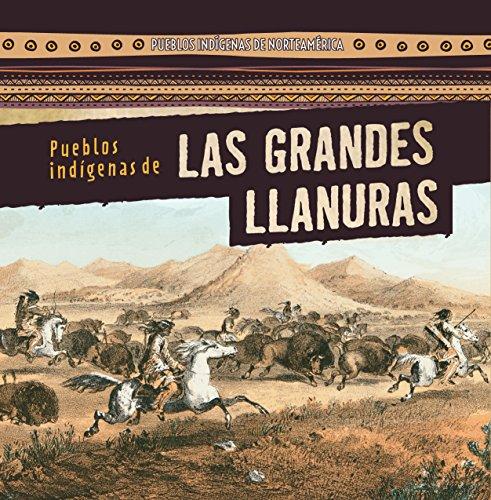 Pueblos indígenas de Las Grandes Llanuras / Native Peoples of the Great Plains par Lynda Arnez