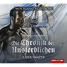 Die Chronik der Unsterblichen - Teil 2: Der Vampyr. Lizenz der gekürzten Fassung in neuem Layout.