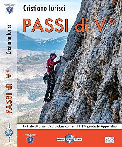 Passi di V. 142 vie di arrampicata classica tra il III e V grado di appenino