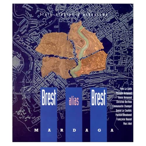 Brest alias Brest. Trois siècles d'urbanisme