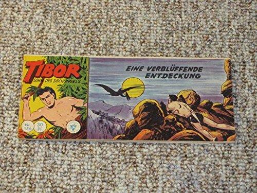 Tibor. Sohn des Dschungels. Eine verblüffende Entdeckung (Nr. 156)