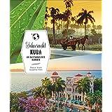 Bildband Kuba: Sehnsucht Kuba. Rhythmus, Rum und Revolution. Ein Reisebuch und Reiseführer Kuba zu: Havanna, Vinalestal, Santiago, Sierra Meastra, Trinidad, Baracoa und UNESCO Welterbestätten.
