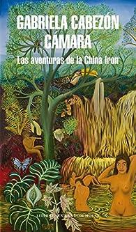 Las aventuras de la China Iron par Gabriela Cabezón Cámara