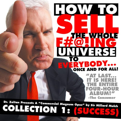 how-to-sell-the-whole-fing-universe-to-everybody-once-and-for-all-collection-1-success-explicit