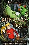 The Runaway Troll (Shadow Forest) by Matt Haig (2010-08-05)