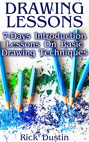 Drawing Lessons: 7-Days Introduction Lessons On Basic Drawing Techniques (English Edition)