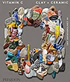 Vitamin C : Clay + Ceramic in Contemporary Art
