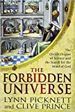 The Forbidden Universe: The Occult Origins of Science and the Search for the Mind of God by Lynn Picknett (24-Mar-2011) Hardcover