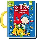 Caillou - Meine ersten Wörter: Mit Tragegriff