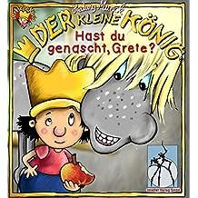 Der kleine König - Hast du genascht, Grete?: Bilderbuch