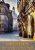 Die wunderschöne Stadt Dresden (Tischkalender 2019 DIN A5 hoch): Ein weiterer Einblick in die wunderschöne Stadt Dresden (Monatskalender, 14 Seiten ) (CALVENDO Orte)