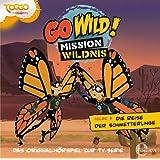 """Go Wild! - Mission Wildnis - """"Die Reise der Schmetterlinge"""", Das Original-Hörspiel zur TV-Serie, Folge 3"""