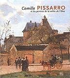 Camille Pissarro et les peintres de la Vallée de l'Oise: Entre ciel et terre