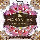 Livre de coloriage pour adultes - 80 Mandalas & Pensées Positives