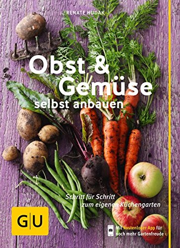 obst-gemuse-selbst-anbauen-schritt-fur-schritt-zum-eigenen-kuchengarten-gu-praxisratgeber-garten