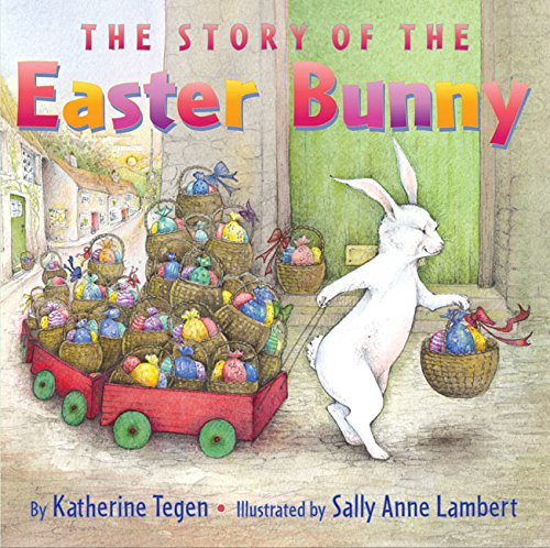 The Story of the Easter Bunny por Katherine Tegen