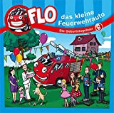 Flo - das kleine Feuerwehrauto: Die Geburtstagsfeier (6) (FLO - DAS KLEINE FEUERWEHRAUTO (6))
