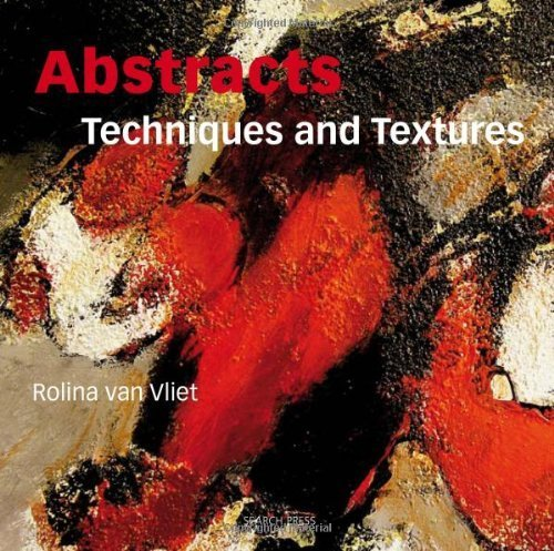 Abstracts: Techniques and Textures by Van Vliet, Rolina (2013) Paperback