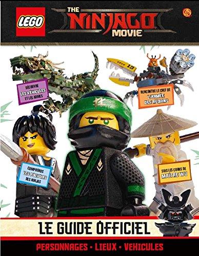 LEGO Ninjago Movie : Le Guide du film