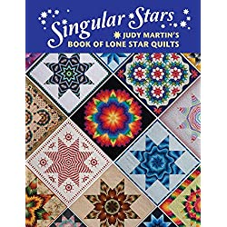 Singular Stars: Judy Martin's Book of Lone Star Quilts