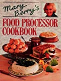 Mary Berry's Food Processor Cookbook